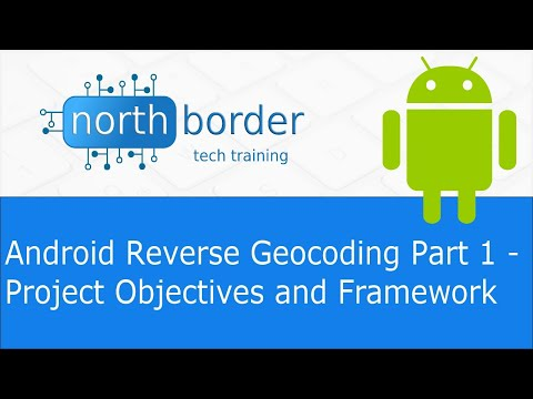 Android Reverse Geocoding Part 1 - Project Objectives and Framework