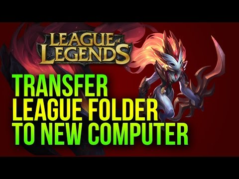 Transfer League of Legends to New Computer [FOR SLOW INTERNET]