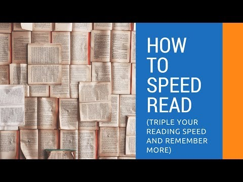 How to Speed Read (Triple Your Reading Speed and Remember More)