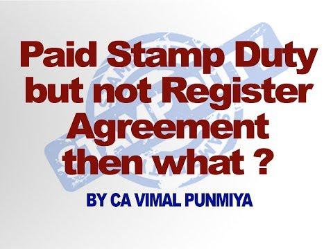 Paid Stamp Duty but not Register Agreement then what ?  CA Vimal Punmiya