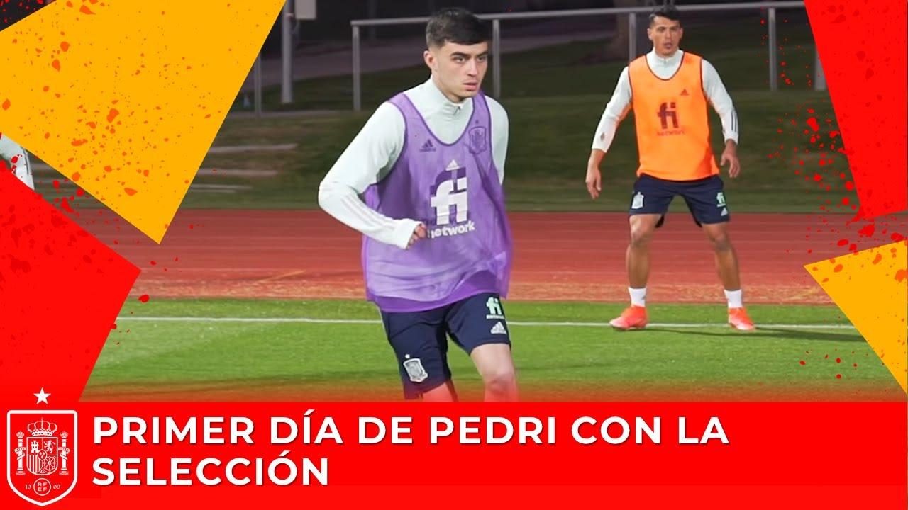DESDE DENTRO   Primer día de Pedri con la Selección Española Absoluta