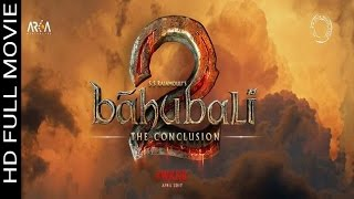 Baahubali 2 - The Conclusion (2017) FULL MOVIE   HD RIP - DOWNLOAD NOW