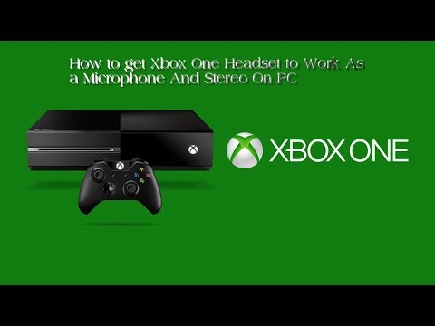 How to Get Xbox One Headset To Work As a Microphone and Stereo for PC