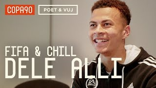 FIFA and Chill with Dele Alli | Poet and Vuj Present!