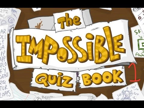 THE IMPOSSIBLE QUIZ BOOK - CHAPTER 1!!!
