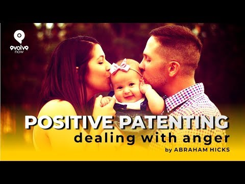 Abraham hicks - Controlling the anger of children - Positive Parenting - Evolve Nowww
