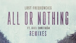 Lost Frequencies - All Or Nothing feat. Axel Ehnström (Who Knows Remix) [Cover Art]