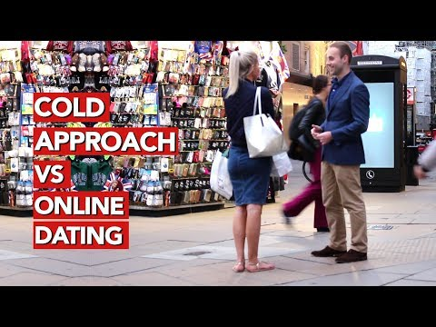 Cold Approach vs  Online Dating!