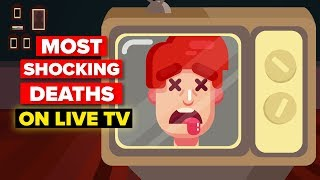 Most Shocking Deaths Caught On Live Tv