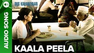 Kaala Peela (Full Audio Song) | Dus Kahaniyaan | Shabana Azmi & Naseeruddin Shah
