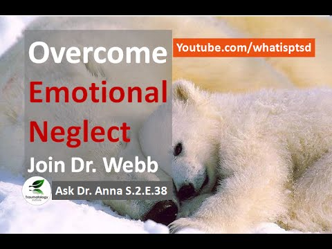 How to Overcome Emotional Neglect with Dr Webb. Ask Dr. Anna S.2.E.38