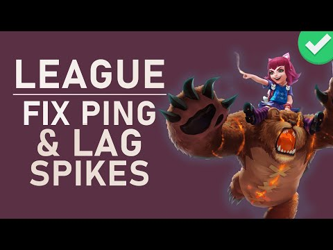 LoL - How to Fix High Ping & Ping Spikes