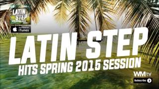 Hot Workout Latin Step Hits Spring 2015 Session 132 BPM 32 Count