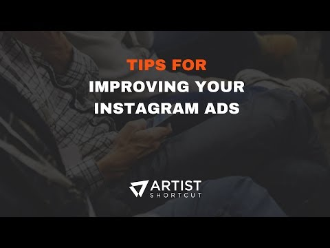 Tips For Improving Your Instagram Ads For Music Artists | Artist Shortcut