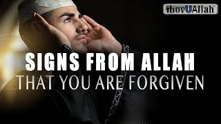 SIGNS FROM ALLAH THAT YOU ARE FORGIVEN