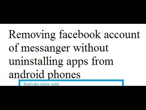 How to remove facebook account of messenger without uninstalling apps from android phone
