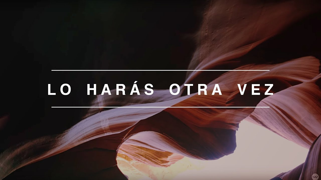 Lo Harás Otra Vez (Do It Again)   Spanish   Video Oficial Con Letras   Elevation Worship