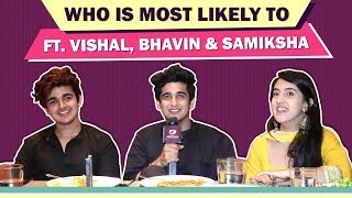 Who Is Most Likely To? Ft. Bhavin Bhanushali, Sameeksha Sud & Vishal Pandey