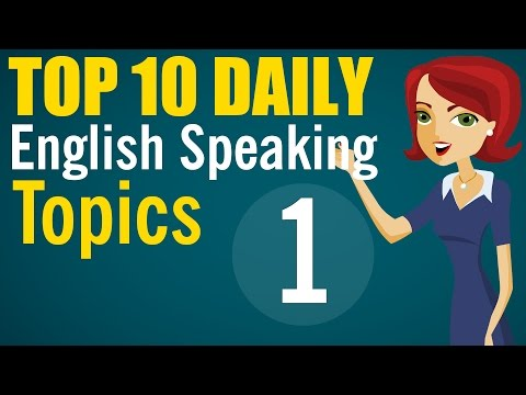 ►Speaking English Fluently: Top 10 Daily English Speaking Topics 1 - 5