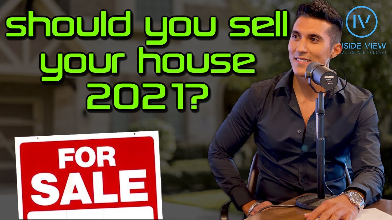 Should You Sell Your Home in 2021 (What Nobody is Talking About)