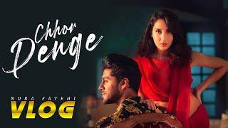 Nora Fatehi | Chhor Denge official Vlog | PART 2