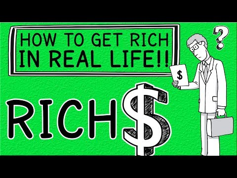 How to Get Rich in Real LIFE!