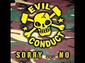 Evil Conduct It S Over