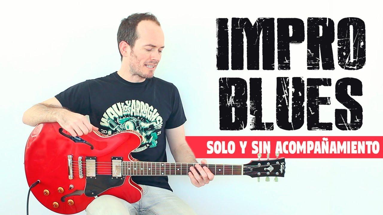 Cómo Improvisar Punteos Blues Sin Acompañamiento - Guitarra Principiantes