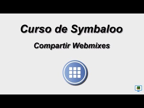 CURSO DE SYMBALOO (2017)   3.1b COMPARTIR WEBMIXES  (HD)