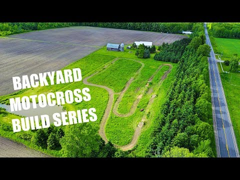 BACKYARD MOTOCROSS TRACK! (BUILD SERIES)