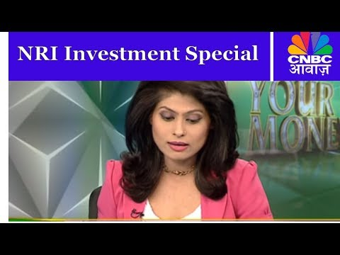 NRI Investment Special | How Should NRIs Invest In India? | Your Money | CNBC Awaaz