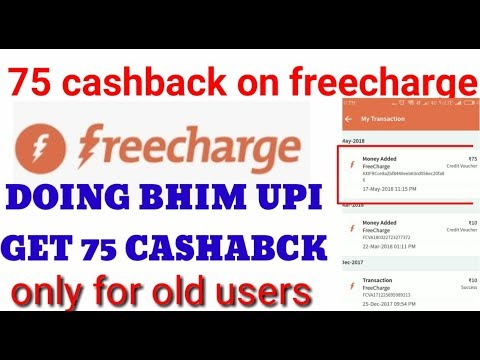 Freecharge 75 cashback for old users!! Freecharge bhim upi offer!!