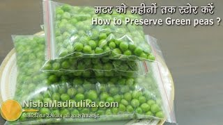 Download How to store Fresh Green Peas  | हरी मटर कैसे स्टोर करें । Homemade Frozen Peas