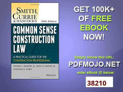 Smith, Currie and Hancock's Common Sense Construction Law A Practical Guide for the Construction Pro