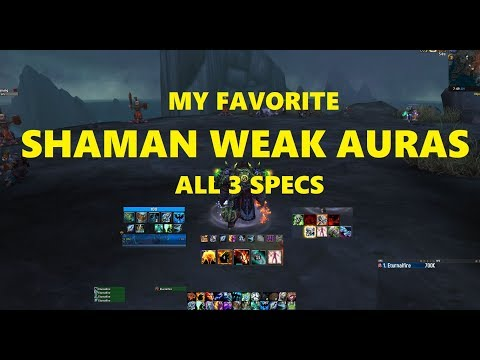 Shaman WeakAuras - My Favorite for All 3 Specs