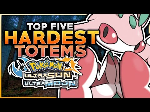 Top 5 HARDEST Totem Pokemon In Ultra Sun And Ultra Moon