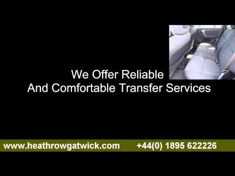Reliable And Comfortable Transfer Services from Heathrow To Gatwick
