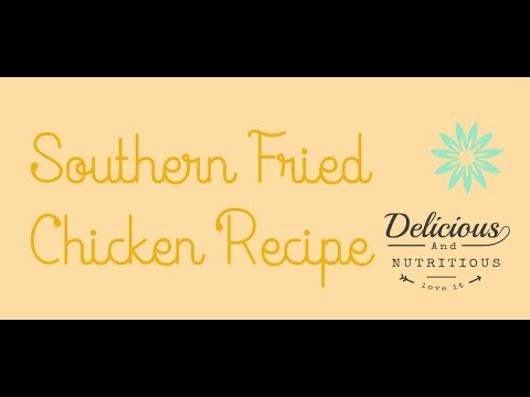 ♡Southern Fried Chicken♡