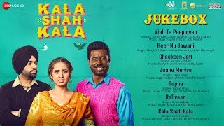 Kala Shah Kala - Full movie Audio Jukebox | Binnu Dhillon, Jordan Sandhu & Sargun Mehta