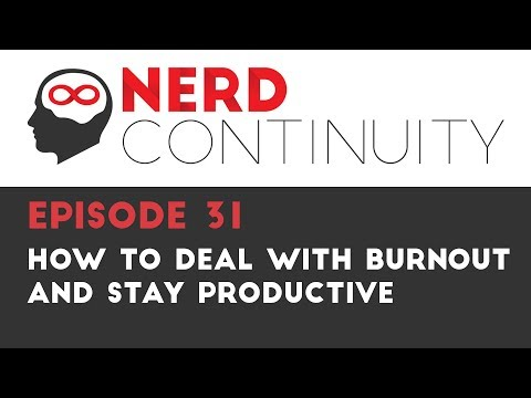 Episode 31 - How to Deal with Burnout and Stay Productive