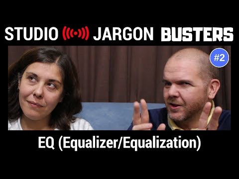 EQ (Equalizer/Equialization) Explained - Studio Jargon Busters #2
