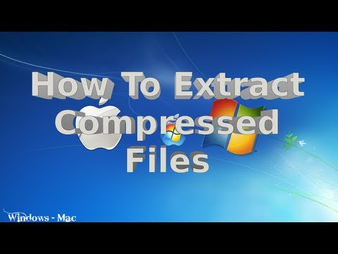 How To Extract Files On Windows & Mac