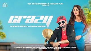 Crazy - Jasdeep Grewal ft Prabh Grewal | Latest Punjabi Songs 2019 | New Punjabi Songs 2019