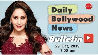 Latest Bollywood News in Hindi | Madhuri Dixit Youtube Channel | 29th October 2019 | 07:00 AM