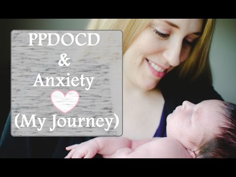 PPOCD & Anxiety - My Journey