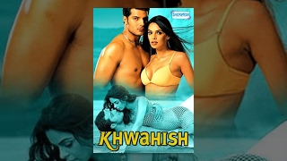 Khwahish - Hindi Full Movie - Himanshu Malik - Mallika Sherawat - Latest Bollywood Movie
