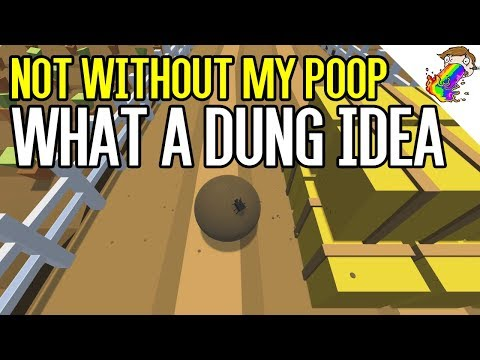 Not Without My Poop | What a Dung Idea