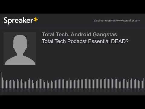 Total Tech Podacst Essential DEAD?