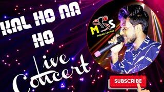 Kal Ho Na Ho || Sonu Nigam || live singing concert || by tarachand sahu