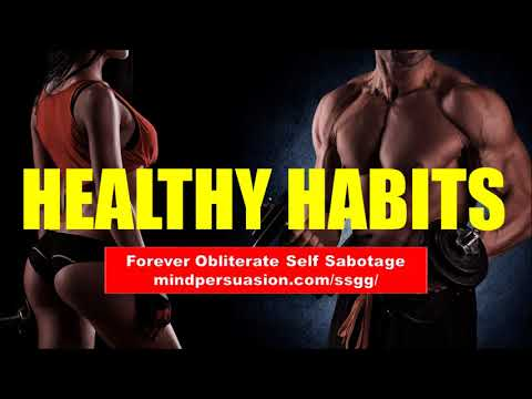 Healthy Habits - Improve Overall Health and Wellness - Subliminal Affirmations